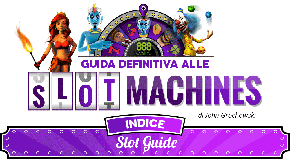 La guida definitiva alle Slot Machine