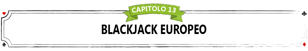 CAPITOLO-13-BLACKJACK-EUROPEO