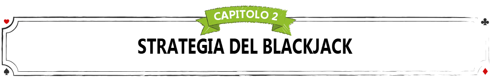 CAPITOLO-2-STRATEGIA-DEL-BLACKJACK